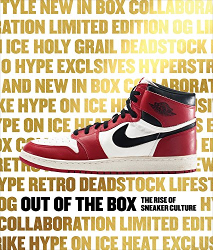 Out of the Box: The Rise of Sneaker Culture von Rizzoli Us
