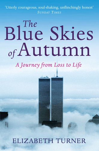 The Blue Skies of Autumn: A Journey from Loss to Life and Finding a Way out of Grief von Simon & Schuster Ltd