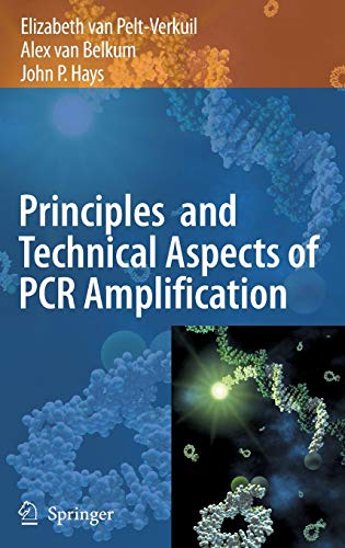 Principles and Technical Aspects of PCR Amplification von Springer-Verlag GmbH