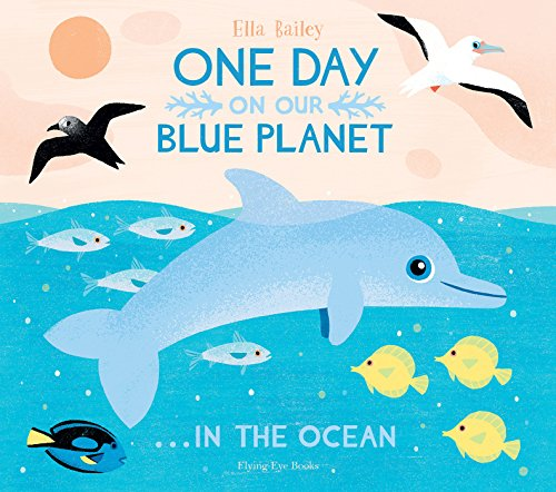 One Day On Our Blue Planet in the Ocean von Flying Eye Books