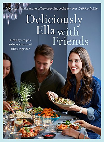 Deliciously Ella with Friends: Healthy Recipes to Love, Share and Enjoy Together von Hodder And Stoughton Ltd.