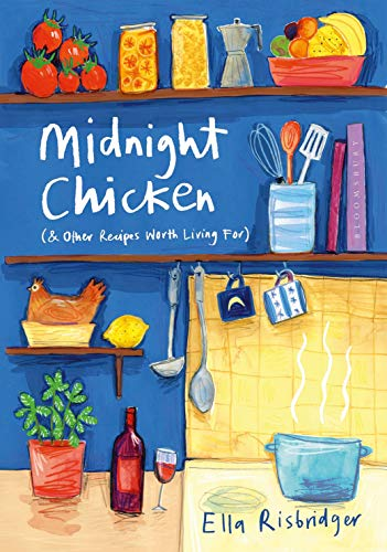 Midnight Chicken: & Other Recipes Worth Living For von Bloomsbury Trade; Bloomsbury Publishing