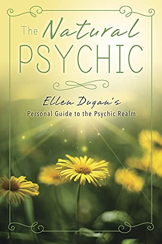 The Natural Psychic: Ellen Dugan's Personal Guide to the Psychic Realm von LLEWELLYN PUB