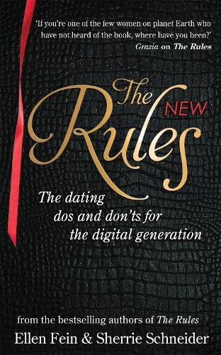 The New Rules: The dating dos and don'ts for the digital generation from the bestselling authors of The Rules von Little, Brown Book Group
