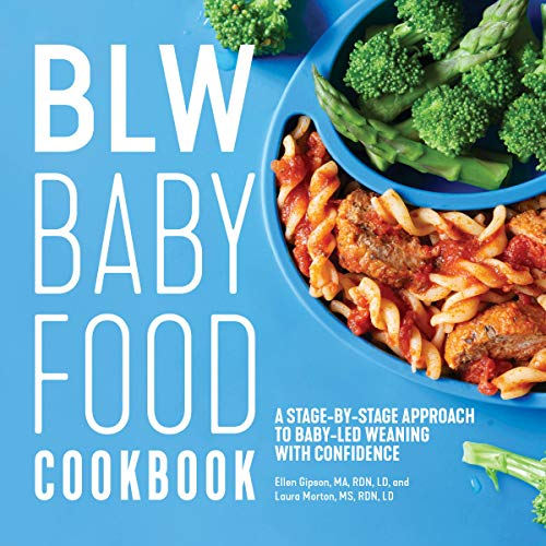 Blw Baby Food Cookbook: A Stage-By-Stage Approach to Baby-Led Weaning with Confidence von ROCKRIDGE PR
