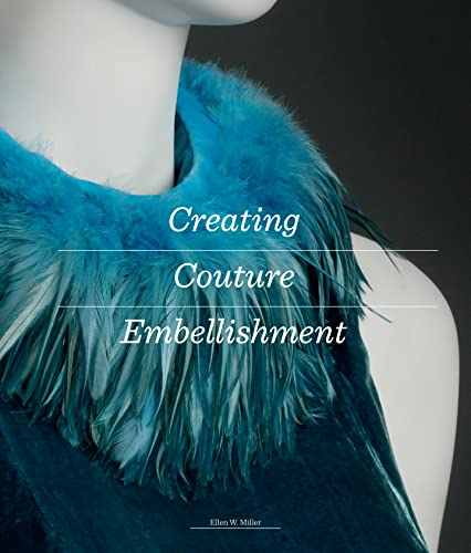 Creating Couture Embellishment von Laurence King Verlag GmbH
