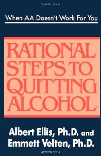 WHEN AA DOESNT WORK FOR YOU: Rational Steps to Quitting Alcohol von Barricade Books