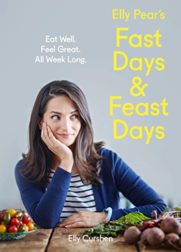 Elly Pear's Fast Days and Feast Days: Eat Well. Feel Great. All Week Long. von HarperCollins Publishers