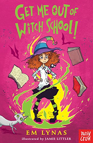 Get Me Out of Witch School! von Nosy Crow Ltd