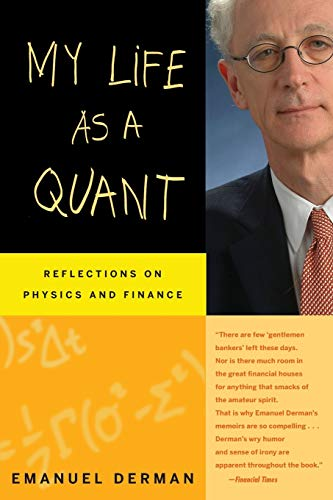My Life as a Quant P: Reflections on Physics and Finance von Wiley