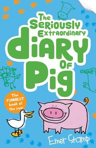 Pig 03. The Seriously Extraordinary Diary of Pig