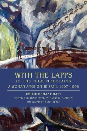 With the Lapps in the High Mountains: A Woman Among the Sami, 1907-1908 von UNIV OF WISCONSIN PR