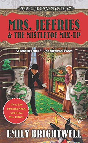 Mrs. Jeffries & the Mistletoe Mix-Up (A Victorian Mystery, Band 29)