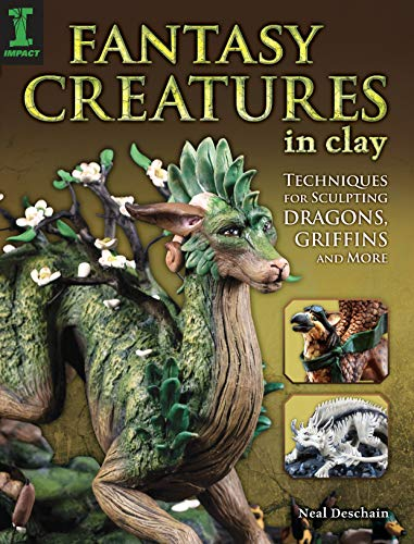 Fantasy Creatures in Clay: Techniques for Sculpting Dragons, Griffins and More von F&W Publications Inc