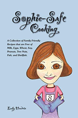 Sophie-Safe Cooking: A Collection of Family Friendly Recipes that are Free of Milk, Eggs, Wheat, Soy, Peanuts, Tree Nuts, Fish and Shellfish von LULU