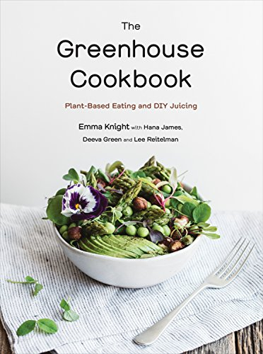 The Greenhouse Cookbook: Plant-Based Eating and DIY Juicing von Penguin Canada