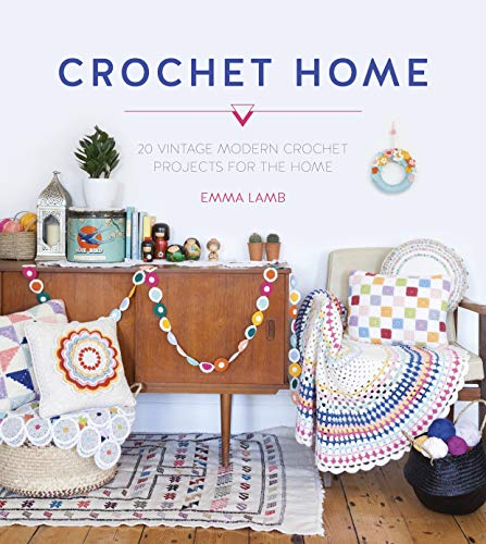 The Crochet Home: Over 30 Crochet Patterns for Your Handmade Life von David & Charles