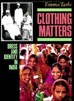 Clothing Matters: Dress and Identity in India: Dress and Its Symbolism in Modern India von UNIV OF CHICAGO PR