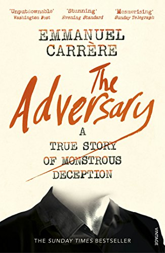 The Adversary: A True Story of Monstrous Deception von Vintage Publishing
