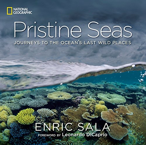Pristine Seas: Journeys to the Ocean's Last Wild Places von National Geographic Society