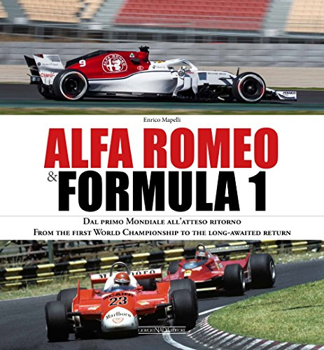 Alfa Romeo and Formula 1: From the first World Championship to the long-awaited return von Giorgio Nada  Editore