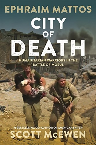 City of Death: Humanitarian Warriors in the Battle of Mosul von Center Street