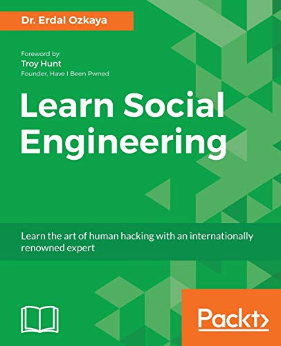 Learn Social Engineering: Learn the art of human hacking with an internationally renowned expert (English Edition) von Packt Publishing