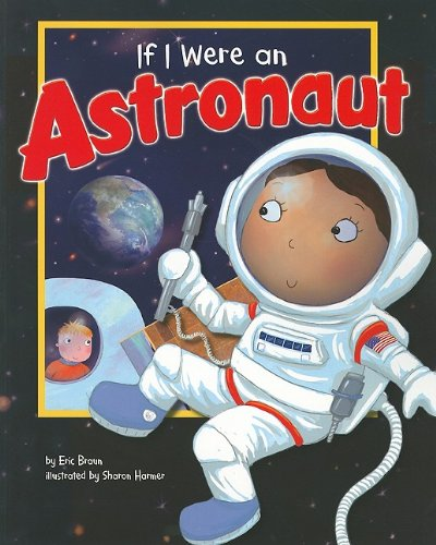 If I Were an Astronaut (Dream Big!) von PICTURE WINDOW BOOKS