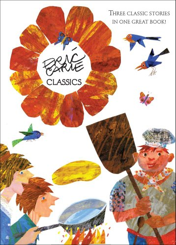 Eric Carle Classics: The Tiny Seed; Pancakes, Pancakes!; Walter the Baker (The World of Eric Carle)