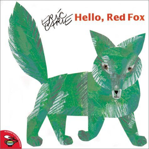 Hello, Red Fox (The World of Eric Carle)