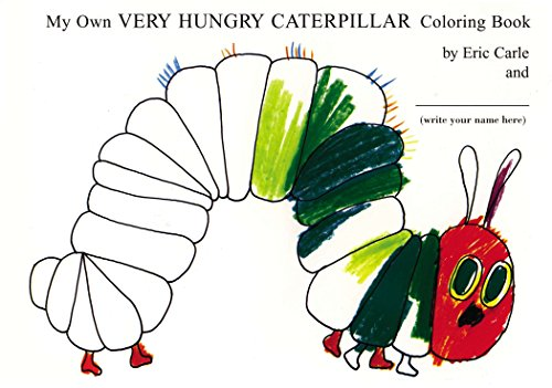 My Own Very Hungry Caterpillar Coloring Book von Philomel Books