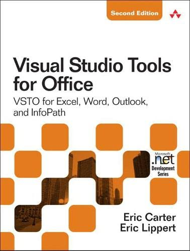 Visual Studio Tools for Office 2007: VSTO for Excel, Word, and Outlook: VSTO for Excel, Word, Outlook, and InfoPath (Vol 1 - 2) von Addison Wesley