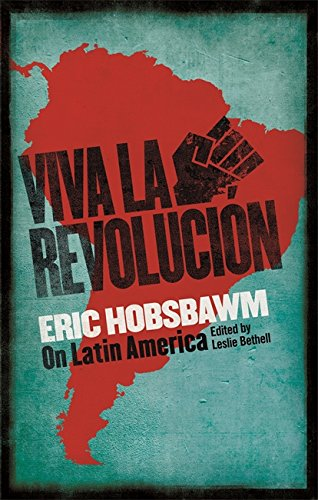 Viva la Revolucion: Hobsbawm on Latin America von Little, Brown Book Group