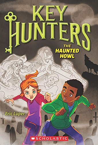 The Haunted Howl (Key Hunters, Band 3) von SCHOLASTIC