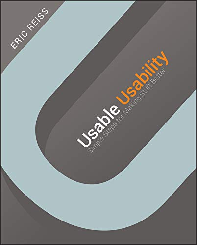 Usable Usability: Simple Steps for Making Stuff Better von Wiley