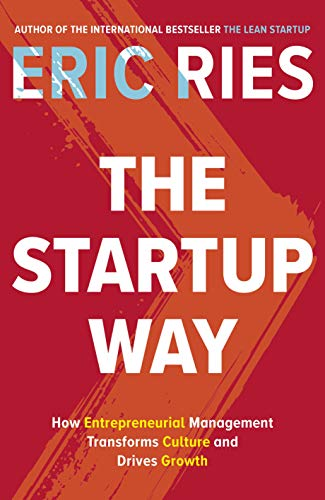 The Startup Way: How Entrepreneurial Management Transforms Culture and Drives Growth von Penguin Books Ltd (UK)