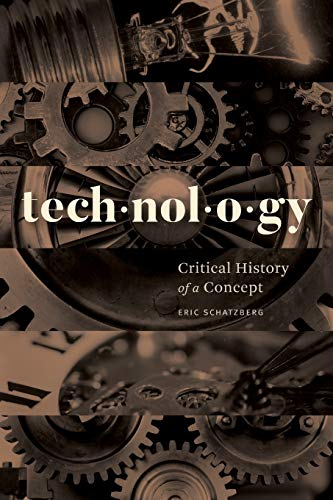 Technology: Critical History of a Concept von University of Chicago Press