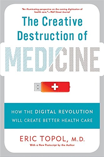 The Creative Destruction of Medicine: How the Digital Revolution Will Create Better Health Care von INGRAM PUBLISHER SERVICES US