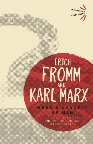Marx's Concept of Man: Including 'Economic and Philosophical Manuscripts' (Bloomsbury Revelations) von Bloomsbury Academic