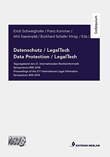 Datenschutz / LegalTech - Tagungsband des 21. Internationalen Rechtsinformatik Symposions IRIS 2018: Data Protection / LegalTech - Proceedings of the ... Legal Informatics Symposium (Colloquium) von NOVA MD