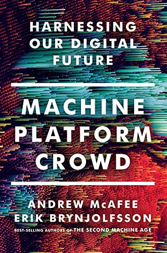 Brynjolfsson, E: Machine, Platform, Crowd: Harnessing Our Digital Future von W. W. Norton & Company