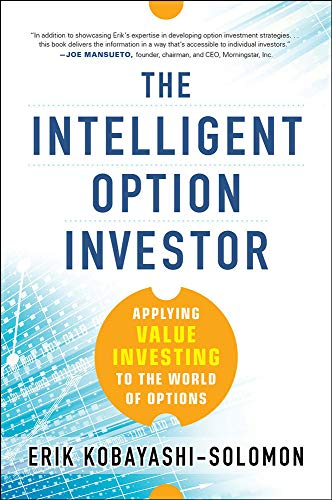 The Intelligent Option Investor: Applying Value Investing to the World of Options