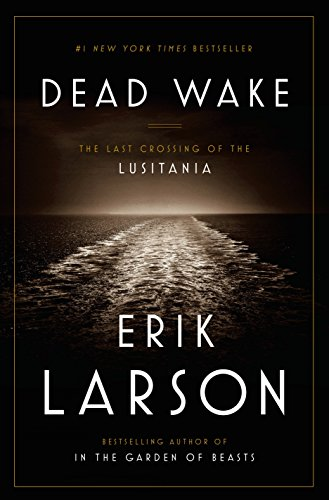 Dead Wake: The Last Crossing of the Lusitania von Crown Publishing Group (NY)