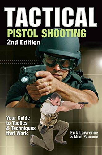 Tactical Pistol Shooting: Your Guide to Tactics that Work (Tactical Pistol Shooting: Your Guide to Tactics & Techniques) von F&W Publications Inc