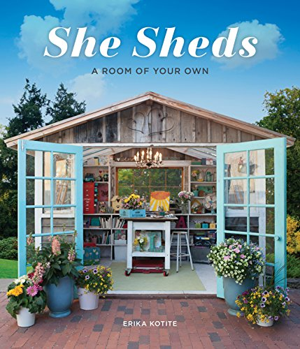 She Sheds: A Room of Your Own von Quarto Publishing Plc