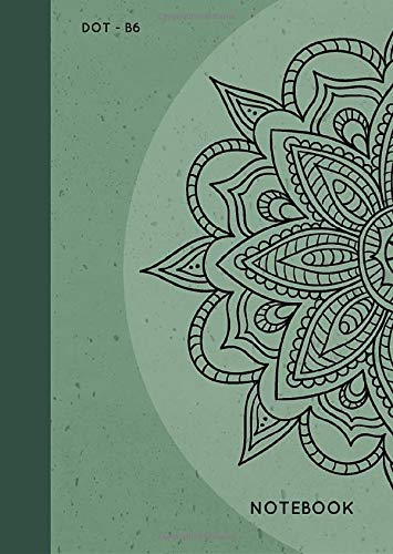 Dot Notebook B6: Green, Mandala Design, Softcover, Dotted Grid, Numbered Page, Small, Journal (Journal Notebook Dots, Band 6) von CreateSpace Independent Publishing Platform