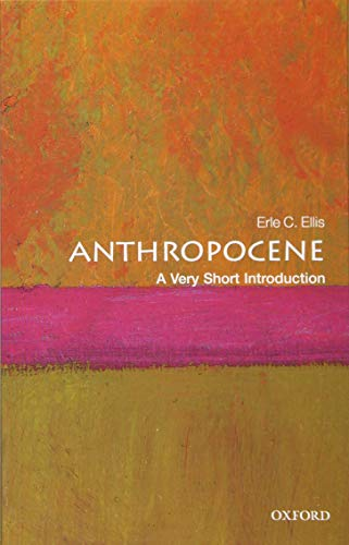 Anthropocene: A Very Short Introduction (Very Short Introductions) von Oxford University Press