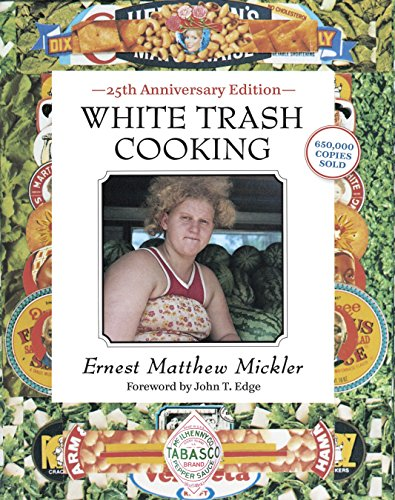 White Trash Cooking: 25th Anniversary Edition: 25th Anniversary Edition [A Cookbook] (Jargon) von Ten Speed Press