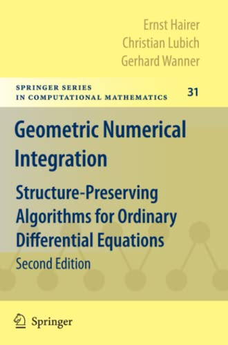 Geometric Numerical Integration: Structure-Preserving Algorithms for Ordinary Differential Equations (Springer Series in Computational Mathematics, Band 31)