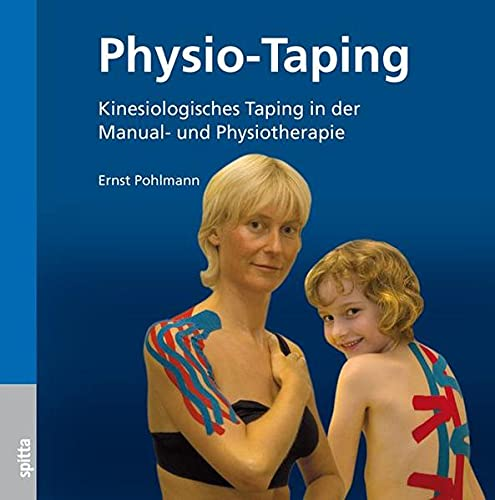 Physio-Taping: Kinesiologisches Taping in der Manual- und Physiotherapie von Spitta